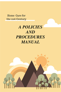 a policies and procedures manual home care manuals